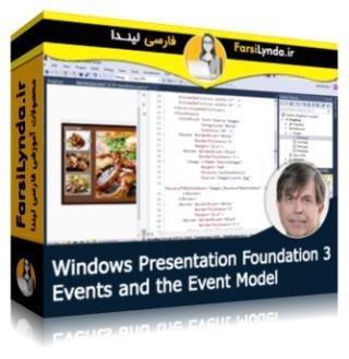 لیندا _ آموزش WPF - بخش 3 : رویدادها و مدل رویداد (با زیرنویس فارسی AI)