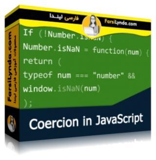 لیندا _ آموزش Coercion در جاوا اسکریپت (با زیرنویس)